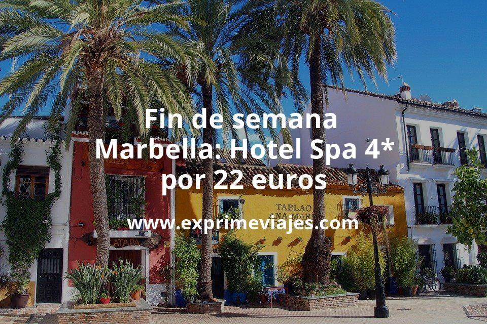 ¡Chollo! Fin de semana Marbella: Hotel Spa 4* por 22€ p.p/noche