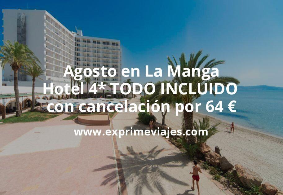 ¡Wow! TODO INCLUIDO en Agosto en La Manga: Hotel 4* con desayunos, comidas y cenas por 64€ p.p/noche