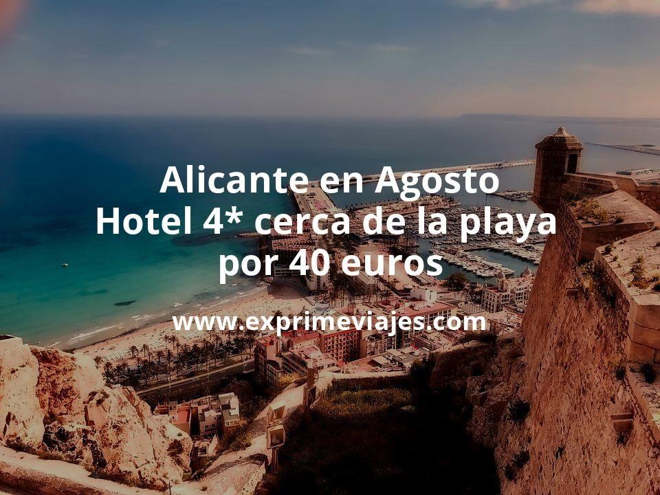 ¡Wow! Alicante en Agosto: Hotel 4* cerca de la playa por 40€ p.p/noche