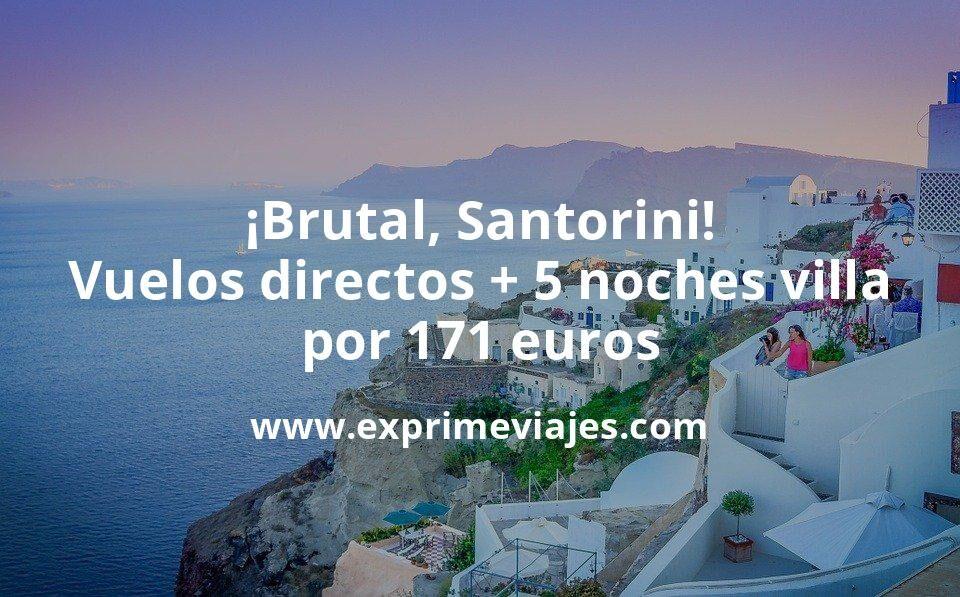 ¡Brutal! Santorini: vuelos directos + 5 noches en villa por 171euros