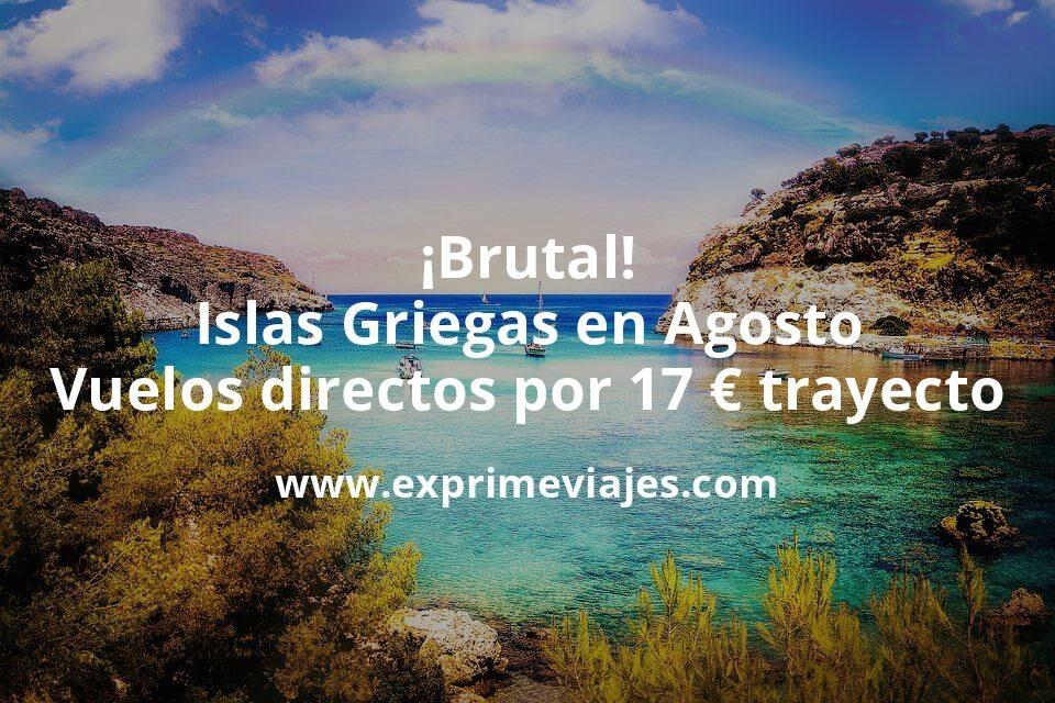 ¡Brutal! Islas Griegas en Agosto: Vuelos directos por 17euros trayecto