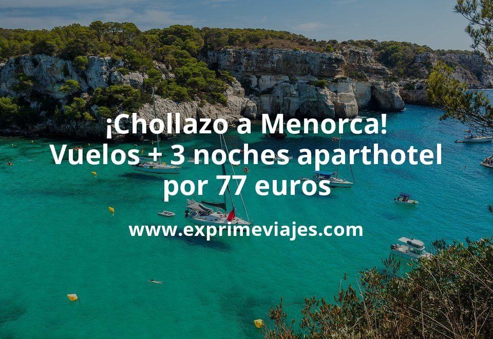 ¡Chollazo! Menorca: Vuelos + 3 noches aparthotel por 77euros (todo cancelable)