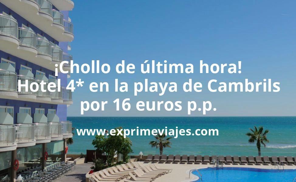 ¡Chollo de última hora! Cambrils: Hotel 4* en la playa por 16€ p.p/noche