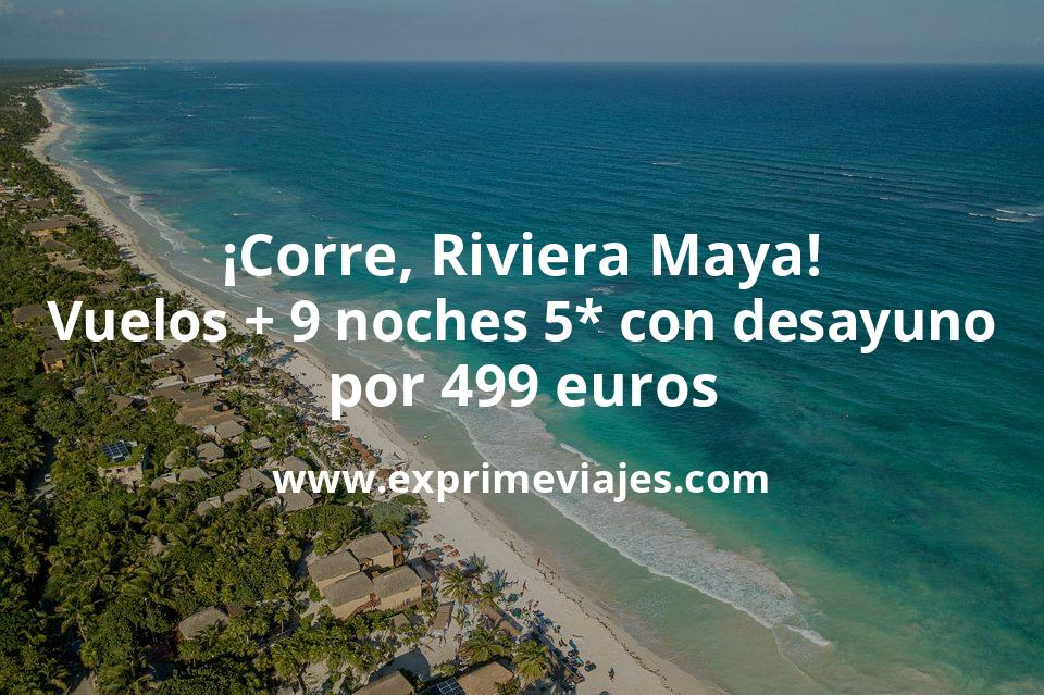 ¡Corre! Riviera Maya: Vuelos + 9 noches 5* con desayuno por 499euros