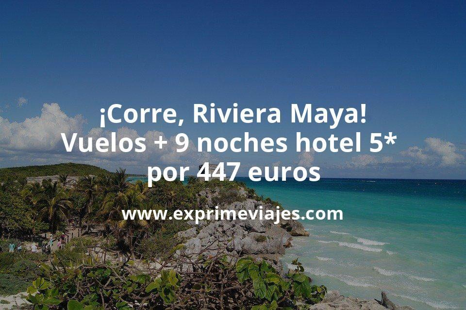 ¡Corre! Riviera Maya: Vuelos + 9 noches 5* con desayuno por 447euros