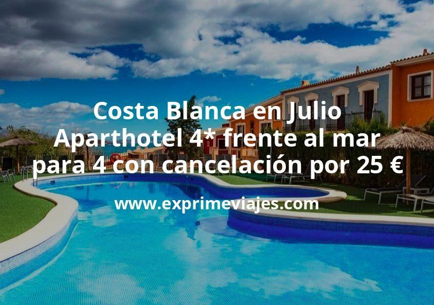 ¡Brutal! Costa Blanca en Julio: Aparthotel 4* frente al mar para 4 con cancelación por 25€ p.p/noche