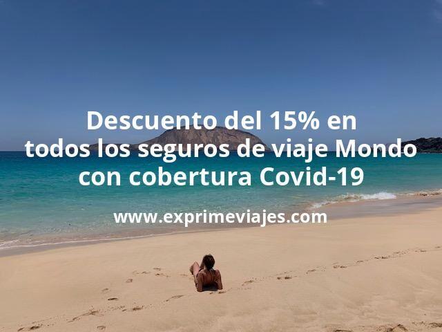 ¡Ofertón! Descuento del 15% en todos los seguros de viaje Mondo (con cobertura Covid-19)