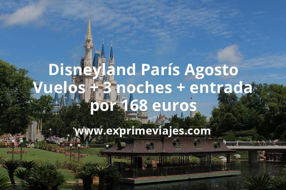 ¡Ofertón! Disneyland París Agosto: Vuelos + 3 noches + entrada por 168euros