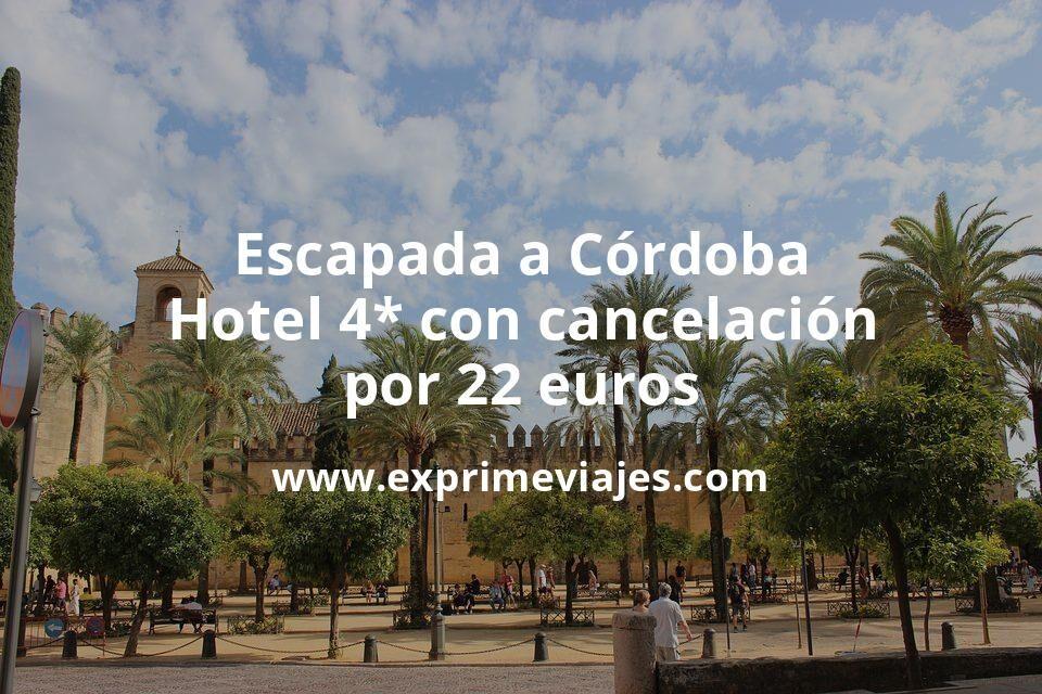 Escapada a Córdoba: Hotel 4* con cancelación por 22€ p.p/noche