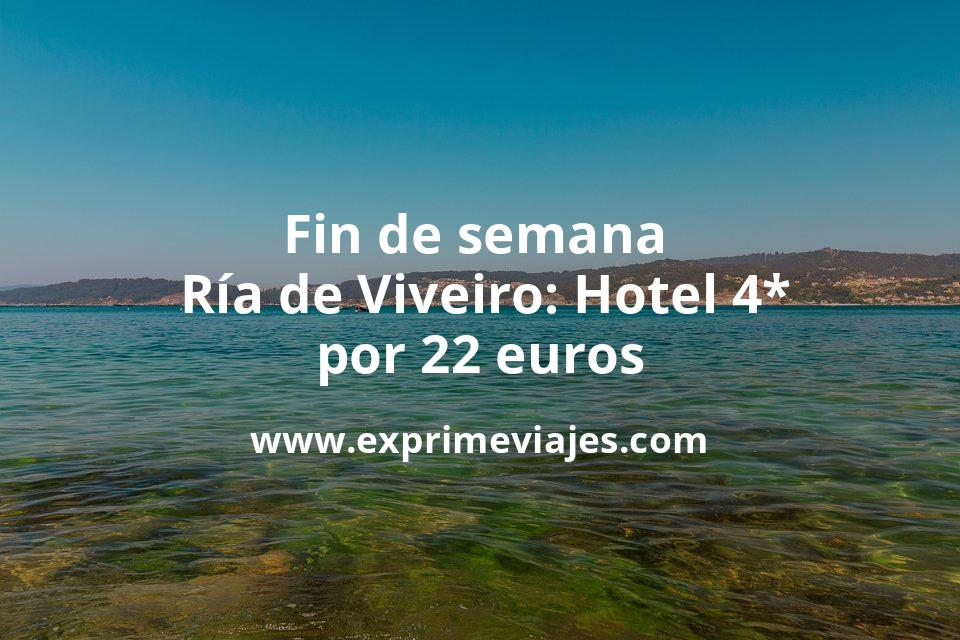 Fin de semana Ría de Viveiro: Hotel 4* por 22€ p.p/noche