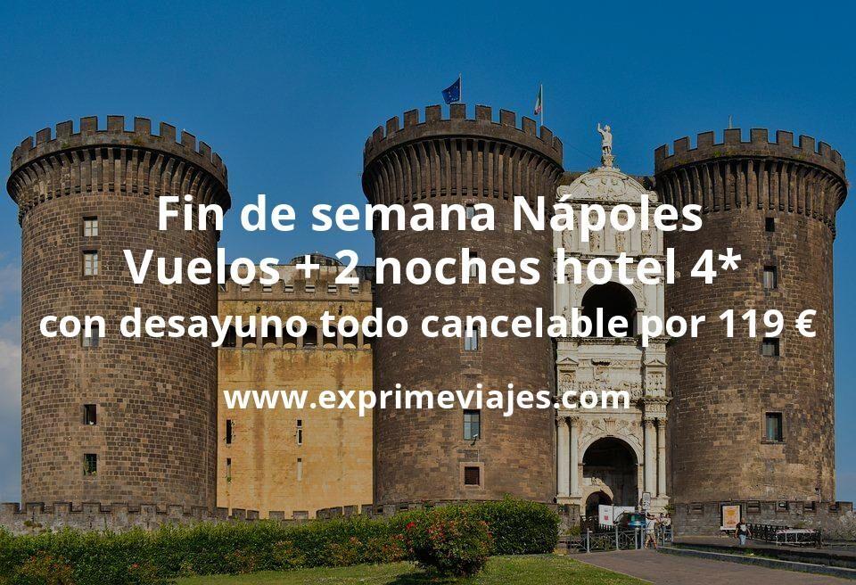 Fin de semana Nápoles: Vuelos + 2 noches 4* con desayuno por 119euros (todo cancelable)
