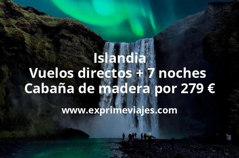 Islandia: Vuelos directos + 7 noches Cabaña de madera por 279euros