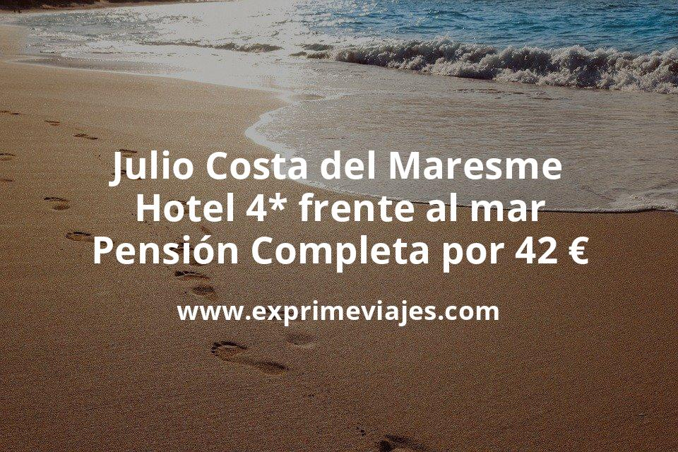 Verano Costa del Maresme: Hotel 4* frente al mar PENSIÓN COMPLETA por 42€ p.p/noche