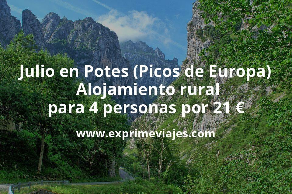 ¡Ofertón! Julio en Potes (Picos de Europa): Alojamiento rural para 4 personas por 21€ p.p/noche