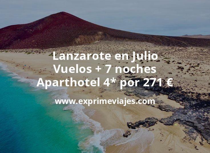 ¡Ofertón! Lanzarote en Julio: Vuelos + 7 noches aparthotel 4* por 271euros