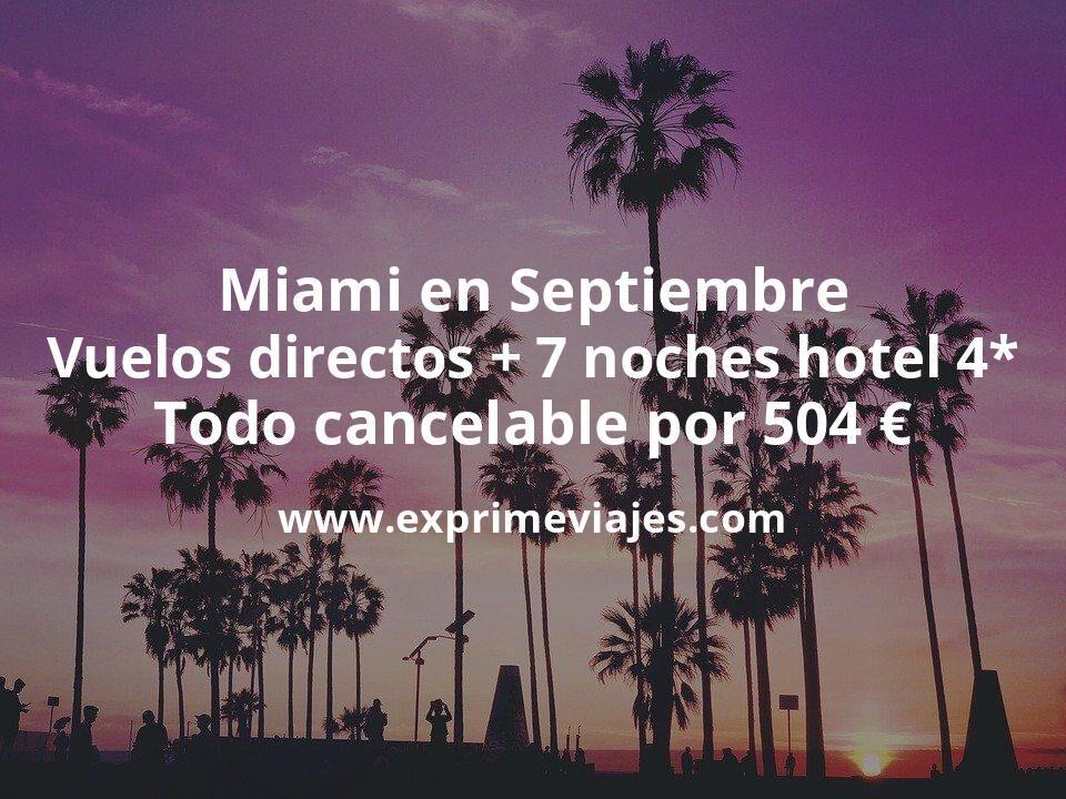 Miami en Septiembre: Vuelos directos + 7 noches hotel 4* todo cancelable por 504euros