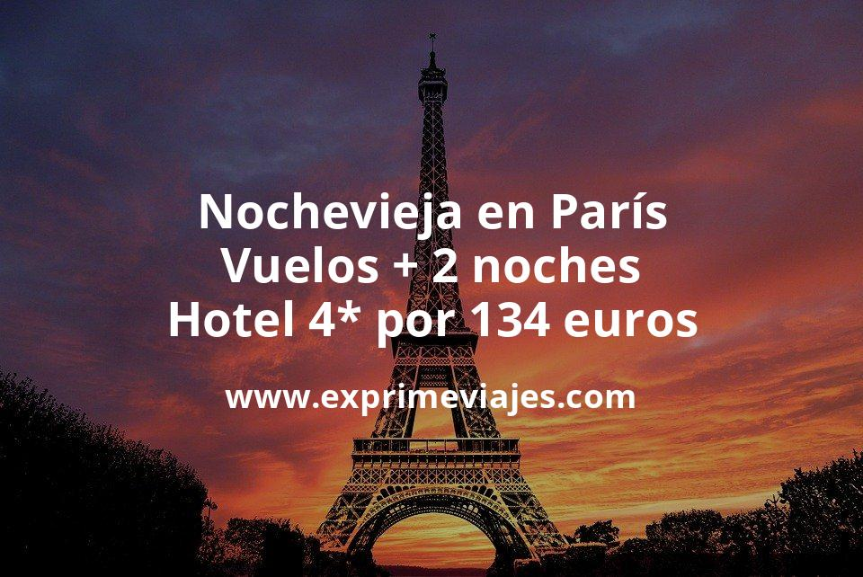 Nochevieja en París: Vuelos + 2 noches hotel 4* por 134euros