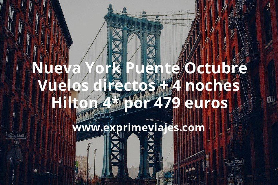 ¡Brutal! Nueva York Puente Octubre: Vuelos directos + 4 noches Hilton 4* por 479euros