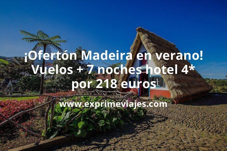 ¡Ofertón! Madeira en Verano: Vuelos + 7 noches 4* cancelable por 214euros