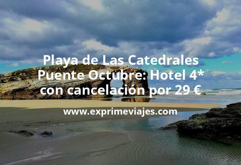 Playa de Las Catedrales Puente Octubre: Hotel 4* con cancelación por 29€ p.p/noche