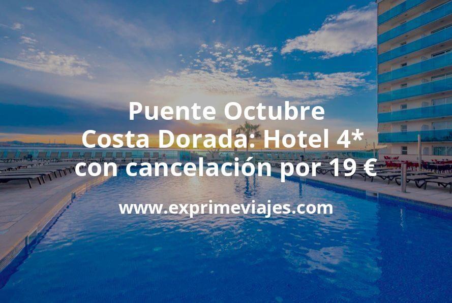 ¡Chollo! Puente Octubre Costa Dorada: Hotel 4* con cancelación por 19€ p.p/noche