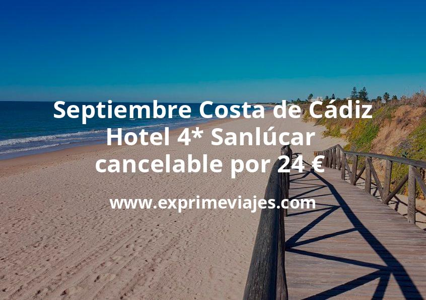 Septiembre Costa de Cádiz: Hotel 4* Sanlúcar cancelable por 24€ p.p/noche