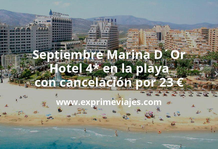 Septiembre Marina D´Or: Hotel 4* en la playa con cancelación por 23€ p.p/noche