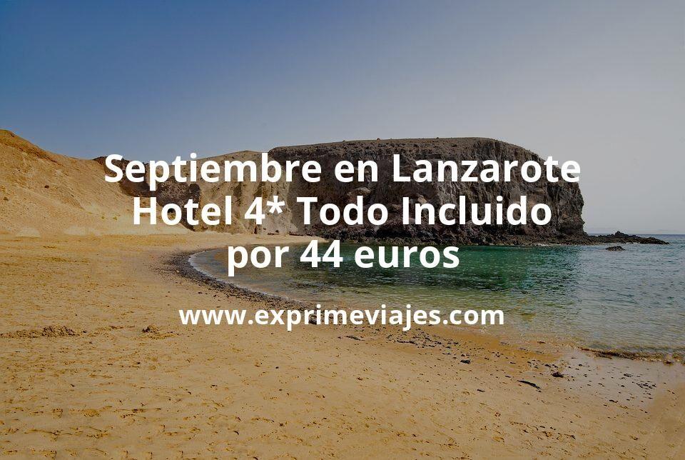 ¡Wow! Todo Incluido en Lanzarote: Hotel 4* con desayunos, comidas y cenas por 44€ p.p/noche