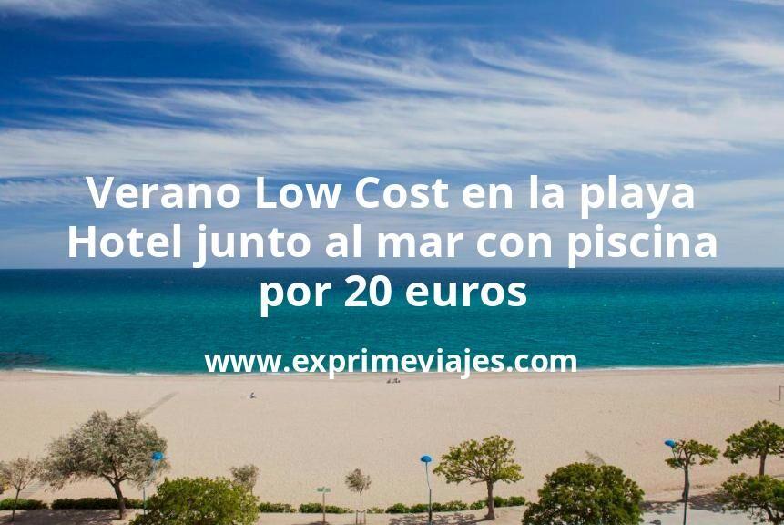 ¡Brutal! Verano en hotel primera línea playa y con piscina por 20€ p.p/noche