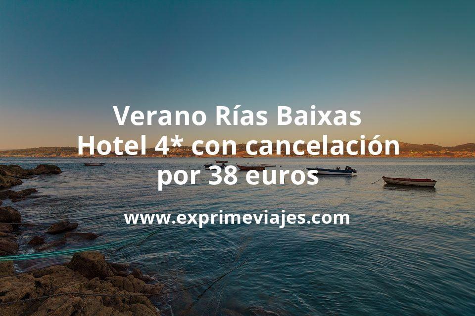 Verano Rías Baixas: Hotel 4* con cancelación por 38€ p.p/noche