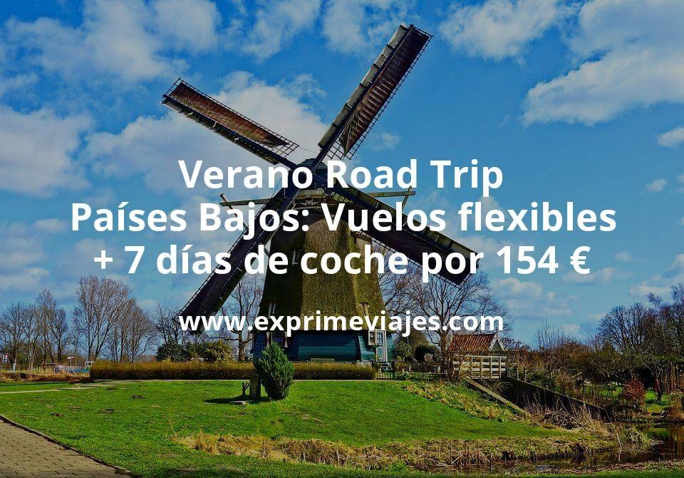 Verano Road Trip por Países Bajos: Vuelos flexibles + 7 días de coche por 154euros p.p