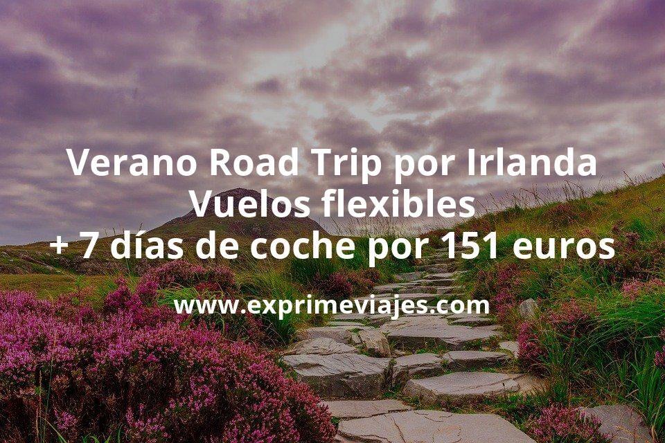 Verano Road Trip por Irlanda: Vuelos flexibles + 7 días de coche por 151euros p.p