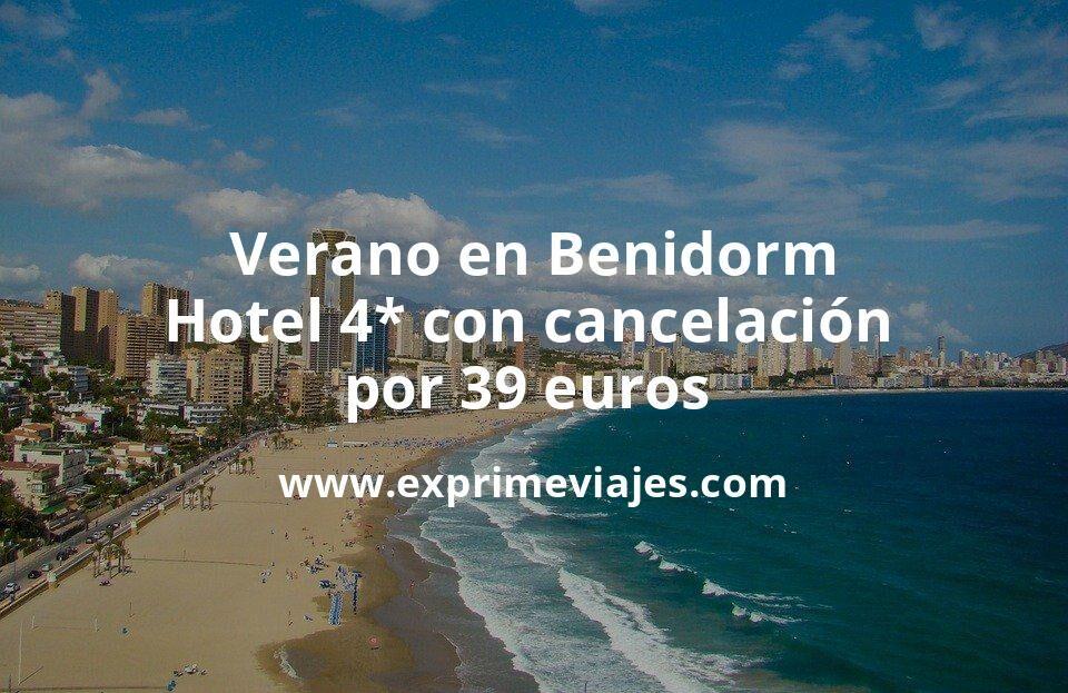¡Wow! Verano en Benidorm: Hotel 4* con cancelación por 39€ p.p/noche