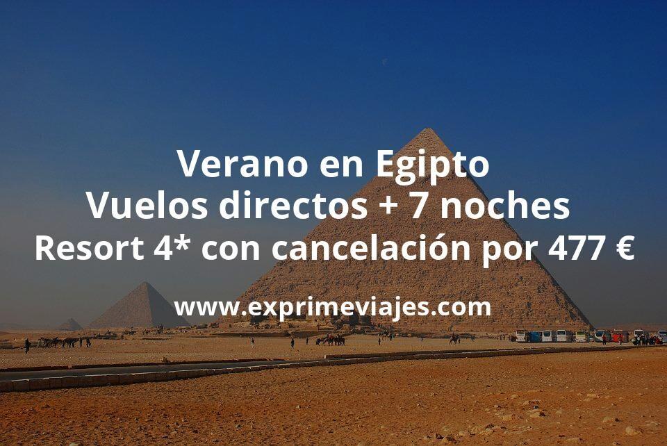 Verano en Egipto: Vuelos directos + 7 noches Resort 4* con cancelación por 477euros