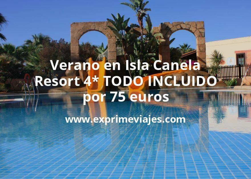Verano en Isla Canela (Huelva): Resort 4* TODO INCLUIDO por 75€ p.p/noche