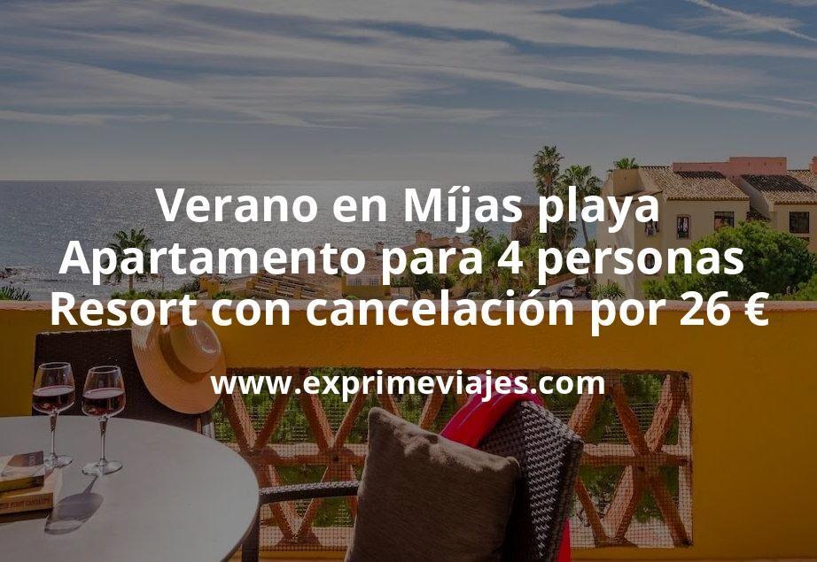 Verano en Míjas playa: Apartamento para 4 personas en resort con cancelación por 26€ p.p/noche