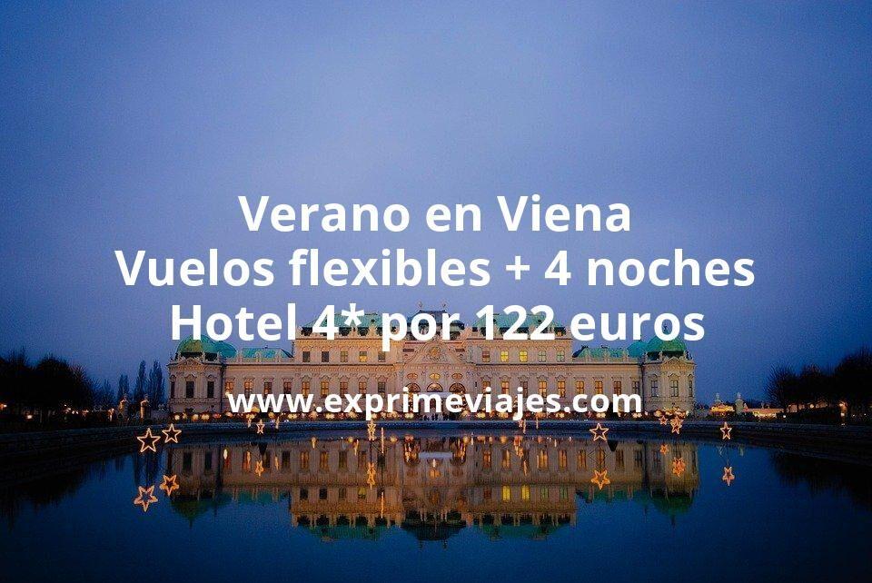 ¡Chollazo! Verano en Viena: Vuelos flexibles + 4 noches hotel 4* por 122euros