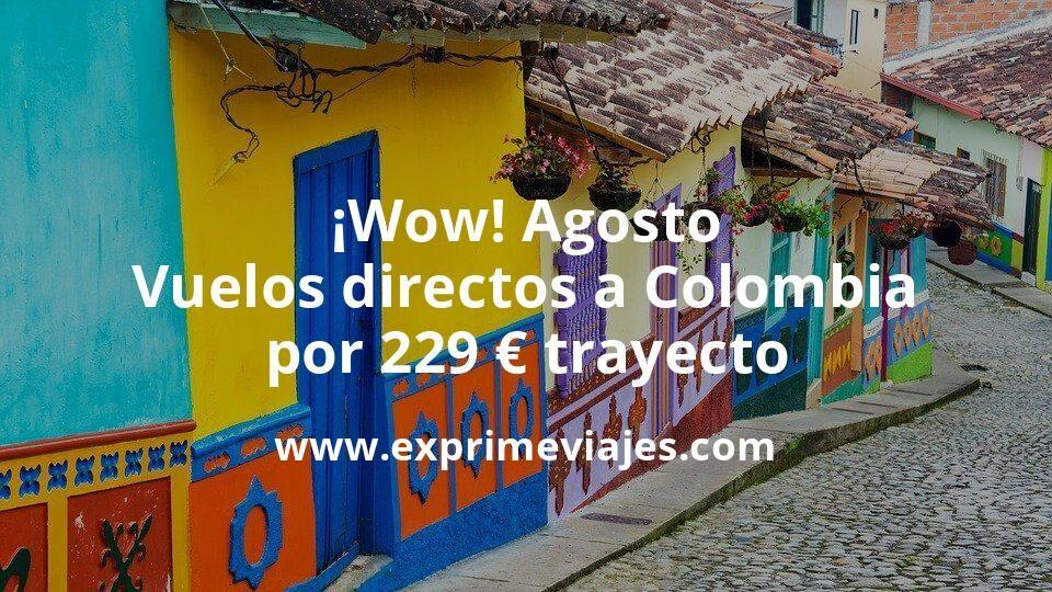 ¡Wow! Agosto: Vuelos directos a Colombia por 229euros trayecto