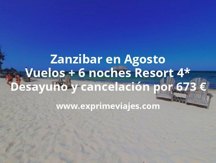 Zanzibar en Agosto: Vuelos + 6 noches Resort 4* con desayuno y cancelación por 673euros