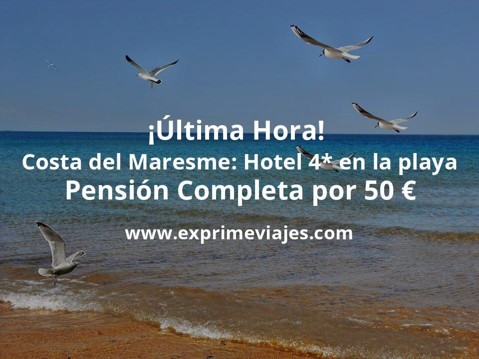 ¡Última Hora! Costa del Maresme: Hotel 4* en la playa PENSIÓN COMPLETA por 50€ p.p/noche