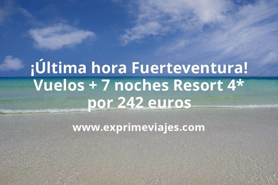 ¡Última hora! Fuerteventura en verano: Vuelos + 7 noches Resort 4* por 242euros