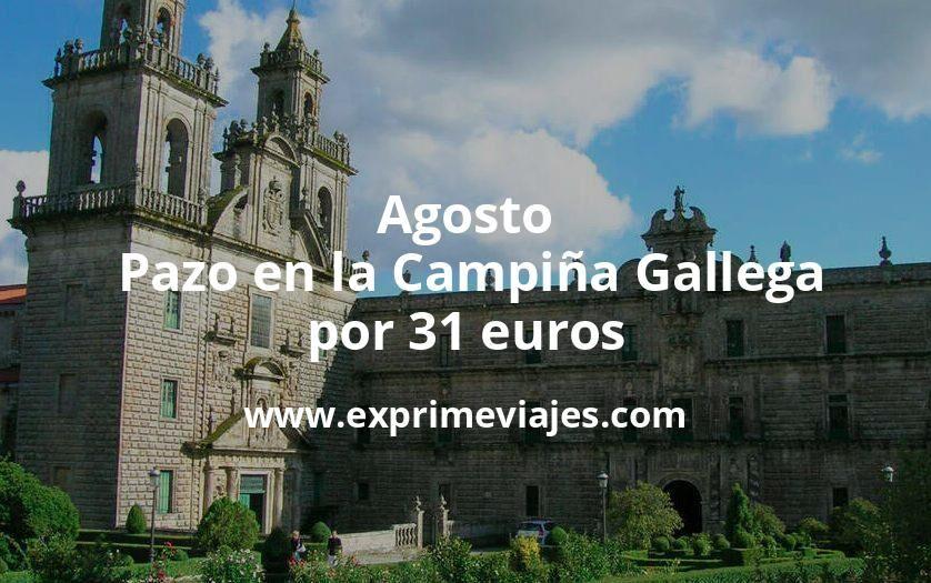 ¡Wow! Agosto: Pazo en la Campiña Gallega por 31€ p.p/noche