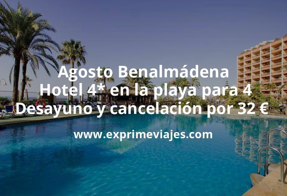 ¡Brutal! Agosto Benalmádena: Hotel 4* en la playa para 4 con desayuno y cancelación por 32€ p.p/noche