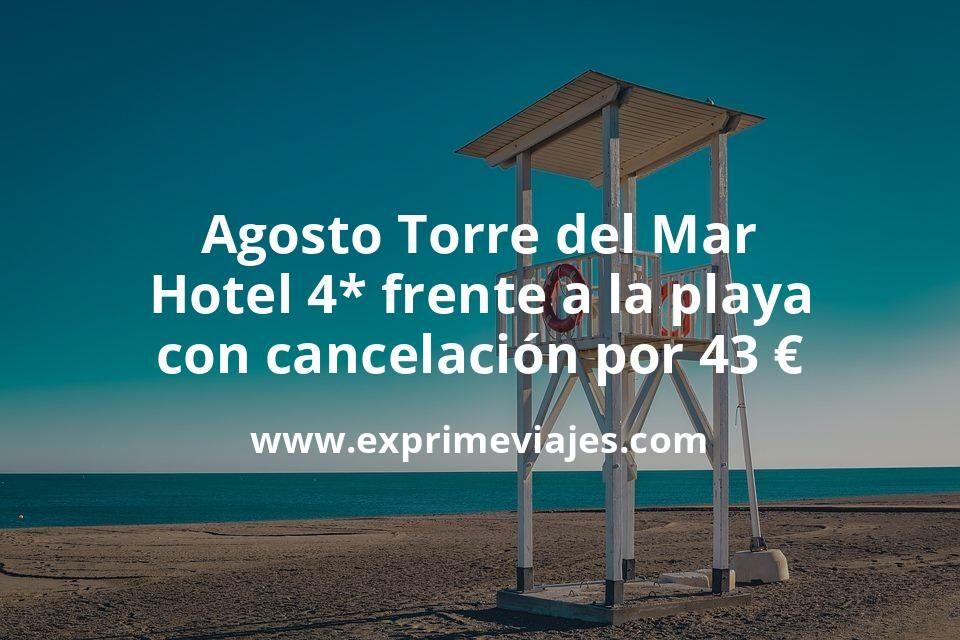 Agosto Torre del Mar: Hotel 4* frente a la playa con cancelación por 43€ p.p/noche