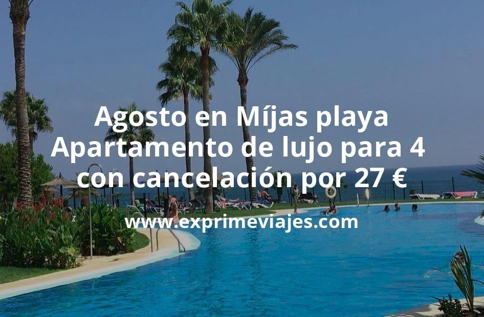 ¡Ofertón! Agosto en Míjas playa: Apartamento de lujo para 4 personas con cancelación por 27€ p.p/noche