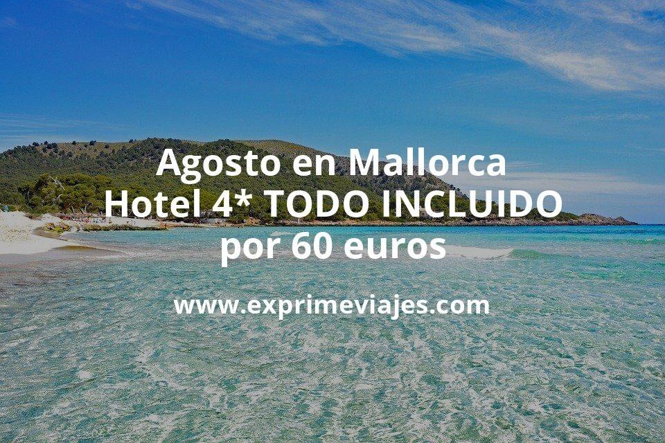 ¡Chollo! Agosto en Mallorca: Hotel 4* TODO INCLUIDO por 60€ p.p/noche