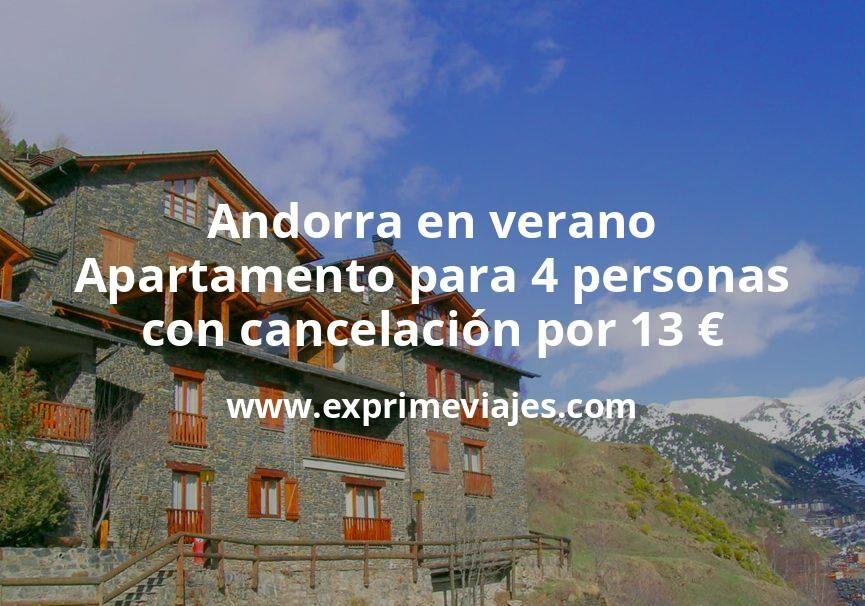 ¡Corre! Andorra en verano: Apartamento para 4 personas con cancelación por 13€ p.p/noche
