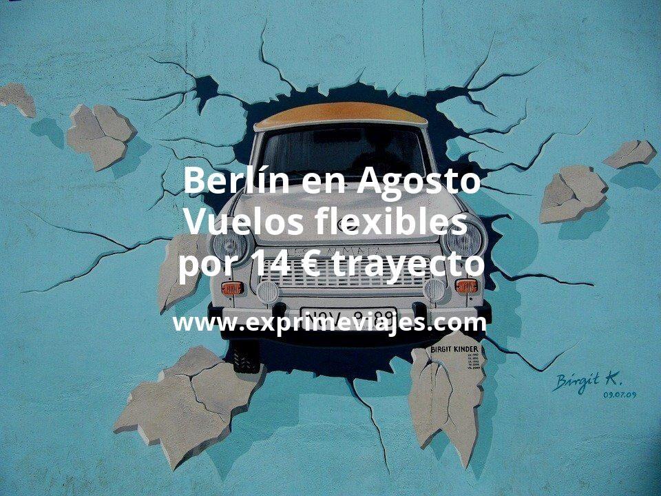 ¡Chollo! Berlín en Agosto: Vuelos flexibles por 14euros trayecto
