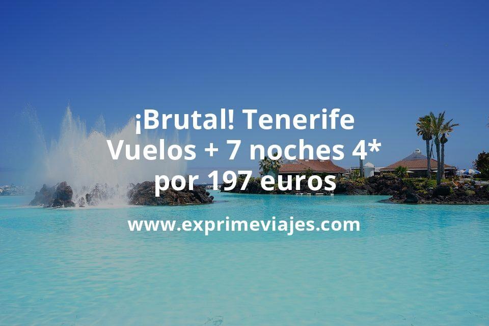 ¡Ofertón! Tenerife: vuelos + 7 noches hotel 4* por 197euros