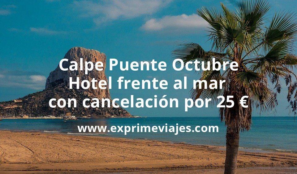 ¡Chollazo! Calpe Puente Octubre: Hotel frente al mar con cancelación por 25€ p.p/noche